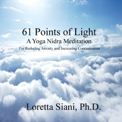 61 Points of Light: A Yoga Nidra Meditation for Reducing Anxiety and Increasing Concentration (Unabridged)
