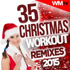 35 Christmas Workout Remixes 2015 (Unmixed Compilation for Fitness & Workout 128 - 170 BPM - Ideal for Step, Aerobic, Cardio Dance, CrossFit, Gym, Spinning, HIIT)