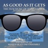 As Good As It Gets The Film Music of Han Zimmer Vol 2