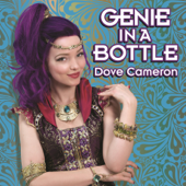 Genie in a Bottle - Dove Cameron