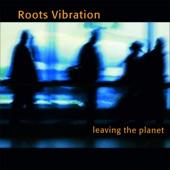 Roots Vibration - Good Friend
