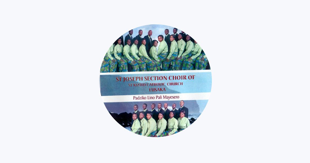 St Joseph Section Choir Of St Kizito Catholic Church Lusaka on Apple Music