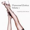 Transexual Erotica, Volume 1 (Unabridged) - Charlie Buxton
