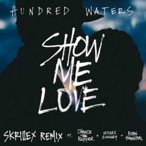 Show Me Love (feat. Chance the Rapper, Moses Sumney & Robin Hannibal) [Skrillex Remix] - Single Mp3 Download