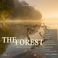 The Forest Chill Lounge, Vol. 7 (Deep Moods Music with Smooth Ambient & Chillout Tunes)