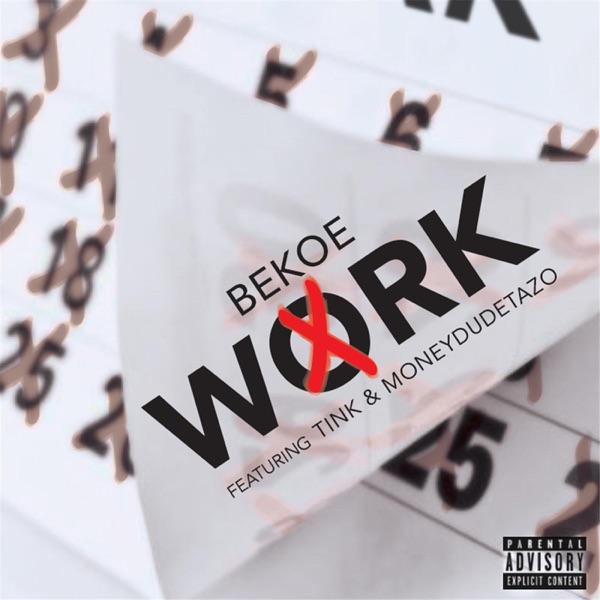 Work (feat. Tink & Moneydudetazo) - Single