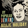 By Popular Demand: Billie Holiday, Billie Holiday
