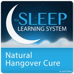 Natural Hangover Cure, Hangover Remedy with Hypnosis, Meditation, And Affirmations: The Sleep Learning System