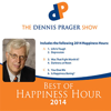 Best of Happiness Hour 2014 - The Dennis Prager Show