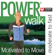 Power Walk - Motivated to Move (47 Min Non-Stop Workout [130-141 BPM] Perfect for Moderate to Fast Paced Walking, Elliptical, Cardio Machines and General Fitness) - Power Music Workout