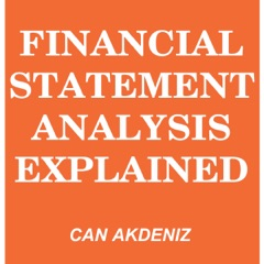 Financial Statement Analysis Explained: MBA Fundamentals, Book 7 (Unabridged)