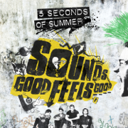 Sounds Good Feels Good (Deluxe) - 5 Seconds of Summer - 5 Seconds of Summer