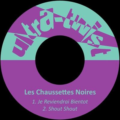 Je Reviendrai Bientot - Single - Les Chaussettes Noires