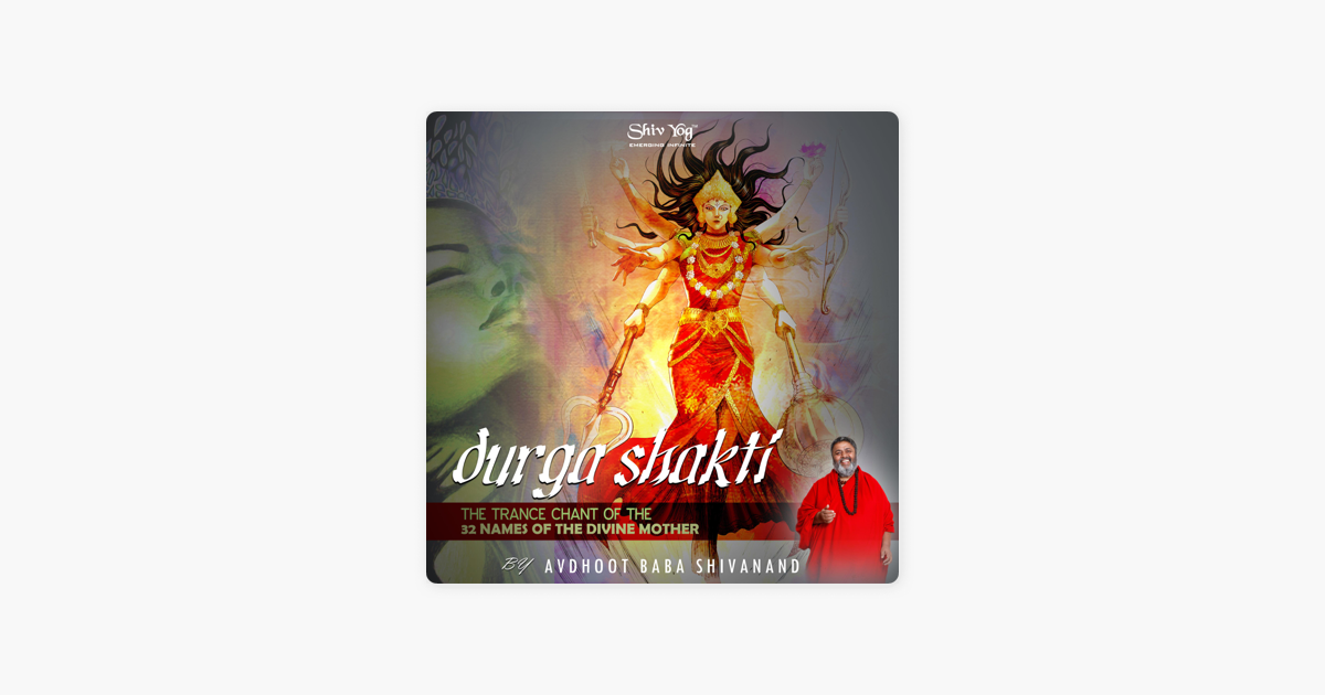ShivYog Chants Durga Shakti Trance Chant of 32 Names of Divine