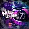 Never Turn Down, Vol. 7