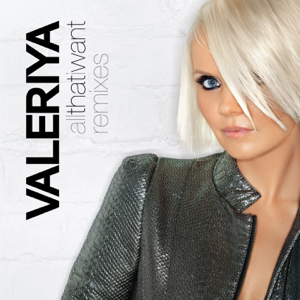 Valeriya - All That I Want (Remixes)