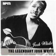 The Legendary Josh White