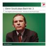 Glenn Gould - Glenn Gould Plays Bach, Vol. 3 - English and French Suites artwork