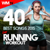 40 Best Songs 2015 For Running & Workout (Unmixed Compilation for Fitness & Workout 135 - 170 BPM) - Various Artists