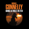 Dans la ville en feu: Harry Bosch 19 - Michael Connelly