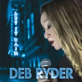 Deb Ryder - You Won't Be True (feat. Kirk Fletcher, Johnny Lee Schell, Mike Finnigan, Ric Ryder, Lee Thornburg, Lon Price)
