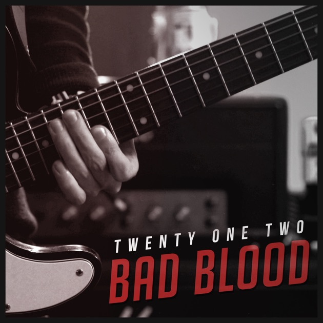 Bad Blood - Single by Twenty One Two on Apple Music