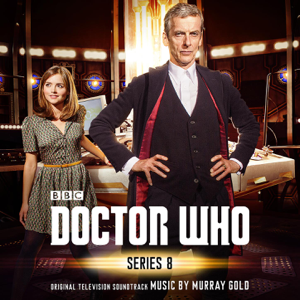 Doctor Who - Series 8 (Original Television Soundtrack) - Murray Gold