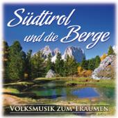 Südtirol und die Berge (Volksmusik zum Träumen)