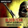 David Kilcullen - Quarterly Essay 58: Blood Year: Losing the War on Terror (Unabridged) artwork