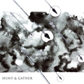 Hunt & Gather - C'est La Vie
