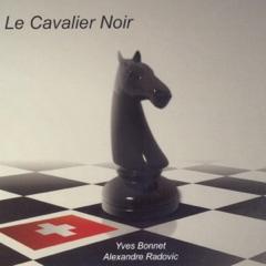 Le Cavalier Noir: Le Gambit Suisse 1