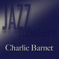 Charlie Barnet and His Orchestra - Jazz Masters - Charlie Barnet artwork