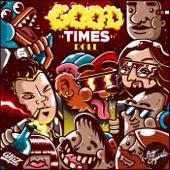 Big Gigantic - Good Times Roll