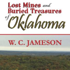 Lost Mines and Buried Treasures of Oklahoma (Unabridged) audiobook