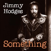 Jimmy Hodges - (If Loving You Is Wrong) I Don't Want to Be Right