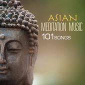 Asian Meditation Music  101 Songs For Yoga, Sleep & Spa Relaxation-Asian Meditation Music Collective