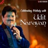 Celebrating Melody With Udit Narayan EP
