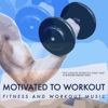 Motivated Workout Music - Motivated  to Workout 12