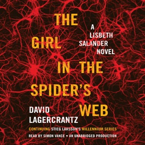 The Girl in the Spider's Web: A Lisbeth Salander Novel, Continuing Stieg Larsson's Millennium Series (Unabridged) - David Lagercrantz audiobook, mp3