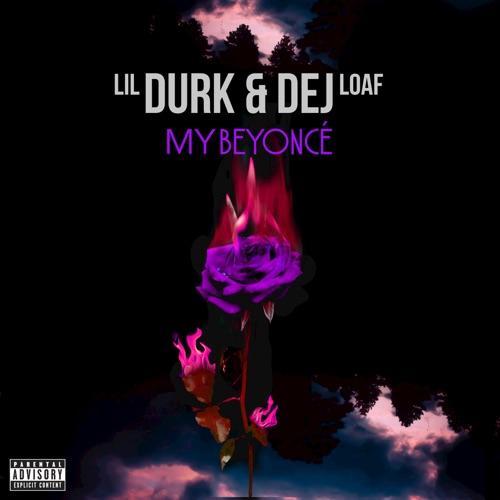 Lil Durk - My Beyoncé (feat. DeJ Loaf)