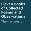 Eleven Books of Collected Poems and Observations (Unabridged)