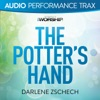 The Potter's Hand (Audio Performance Trax) - EP, Darlene Zschech