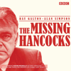 Ray Galton & Alan Simpson - The Missing Hancocks:: Five new recordings of classic 'lost' scripts  artwork