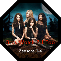 Bros Watch PLL Too - A Pretty Little Liars Podcast, Seasons 1 - 4 podcast