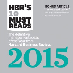 HBR's 10 Must Reads 2015: The Definitive Management Ideas of the Year from HBR (Unabridged)
