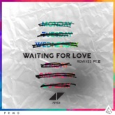 Waiting For Love (Remixes, Pt. II) - Single