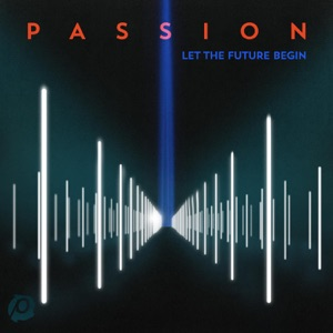 Passion - The Lord Our God feat. Kristian Stanfill
