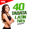 40 Tabata Latin Hits Session (20 Sec. Work and 10 Sec. Rest Cycles With Vocal Cues for Fitness & Workout) - Various Artists