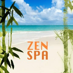 Zen Spa Music - 50 Asian Meditation Songs for Relaxation, Yoga, Massage, Sound Therapy and Restful Sleep