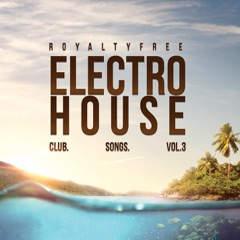 Royalty Free Electro House Club Songs Vol. 3